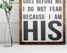 Load image into Gallery viewer, PERSONALIZED I Am His Sign | FREE SHIPPING | Daughter of a King | Farmhouse Wood Sign | 47x18