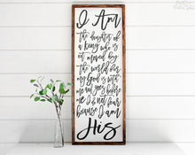 Load image into Gallery viewer, I Am His | Daughter of a King | Script | FREE SHIPPING |  Farmhouse Wood Sign | 47x18
