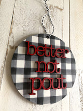 Load image into Gallery viewer, Christmas ornament Buffalo Plaid better not pout
