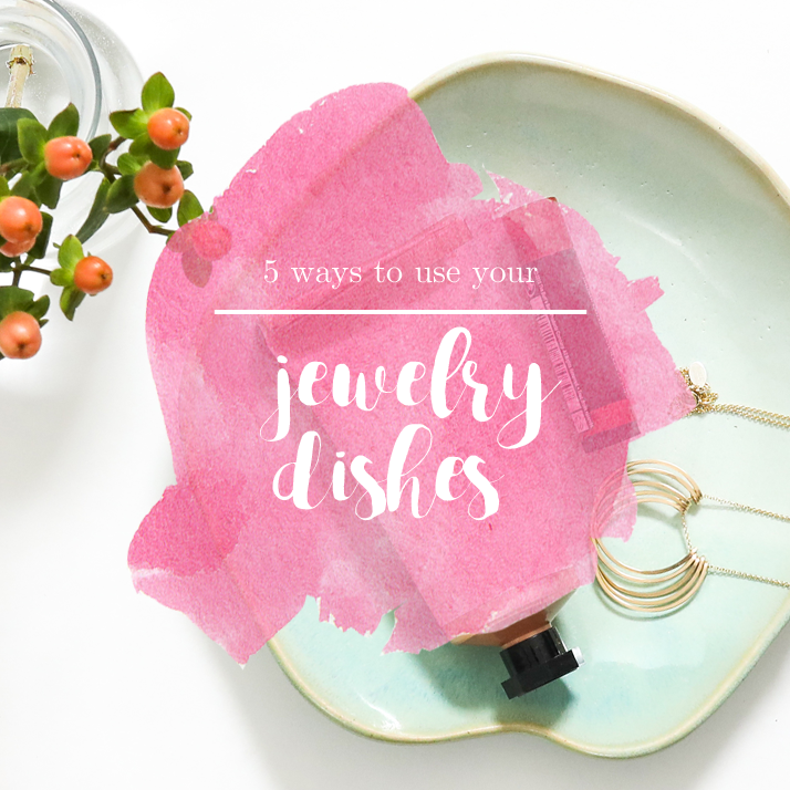 How To Use Jewelry Dishes