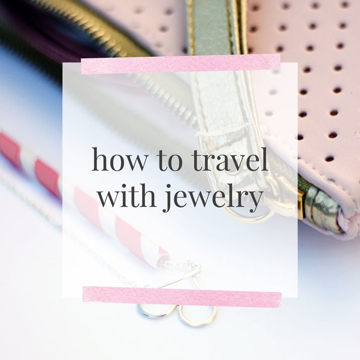 Freshie & Zero How To Travel With Jewelry