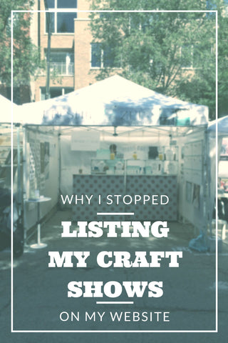 why i stopped listing my craft shows on my website