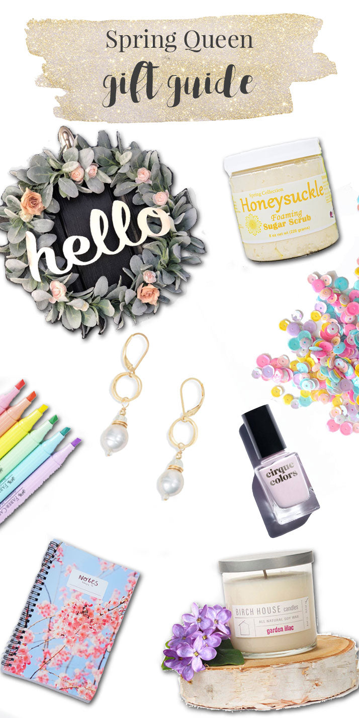 Spring Queen Gift Guide