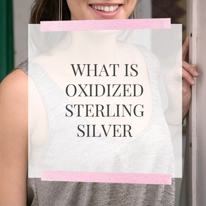 What Is Oxidized Sterling Silver