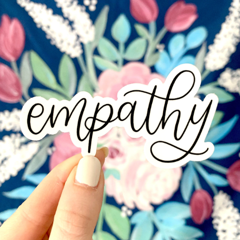 Empathy (Hand Lettered) Sticker