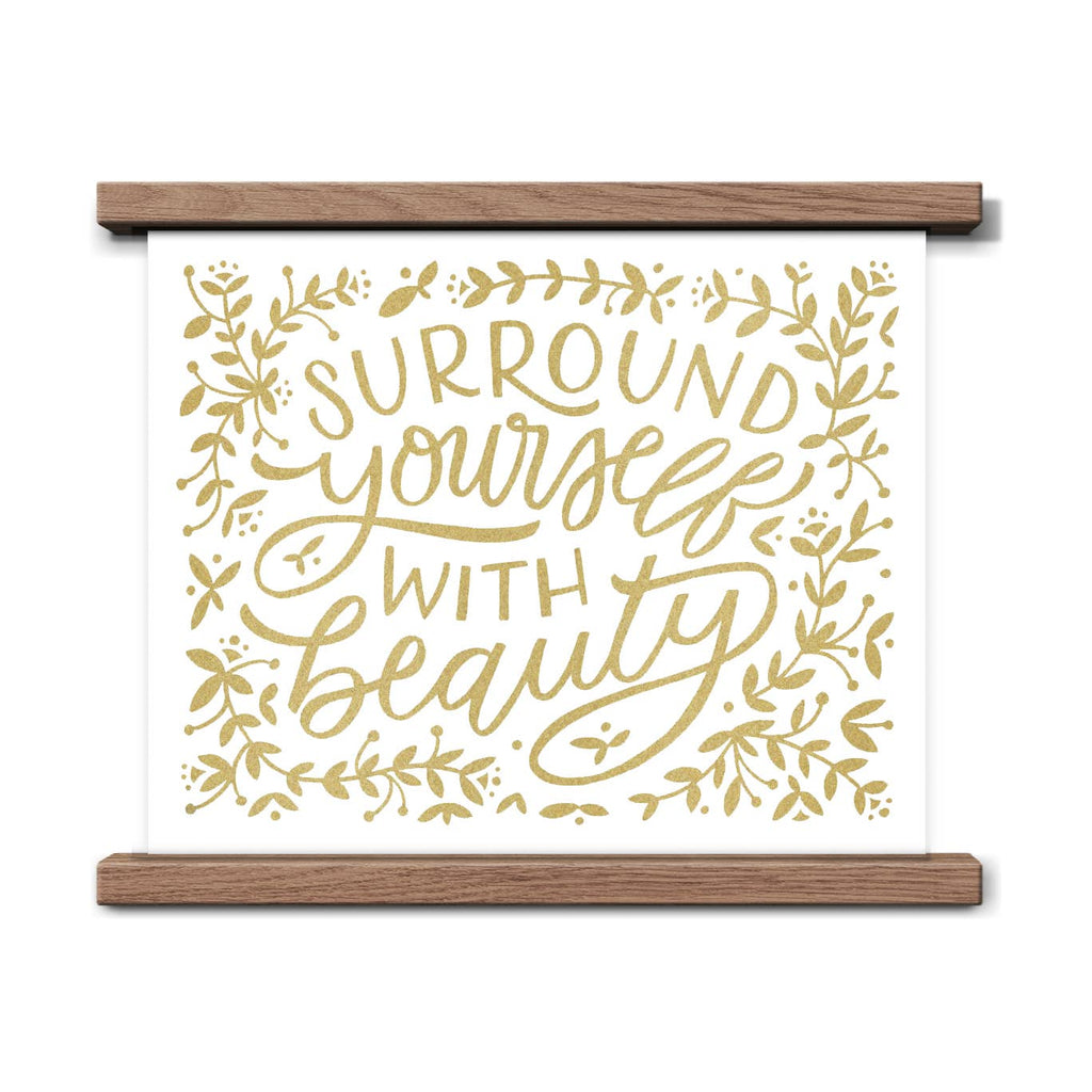 Surround Yourself With Beauty Art Print - 8x10 - Freshie & Zero