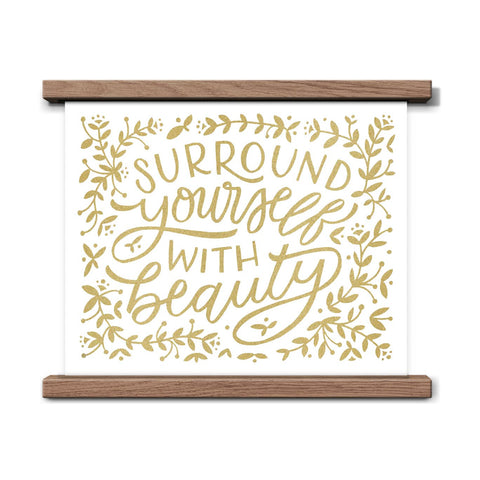 Surround Yourself With Beauty Art Print - 8x10
