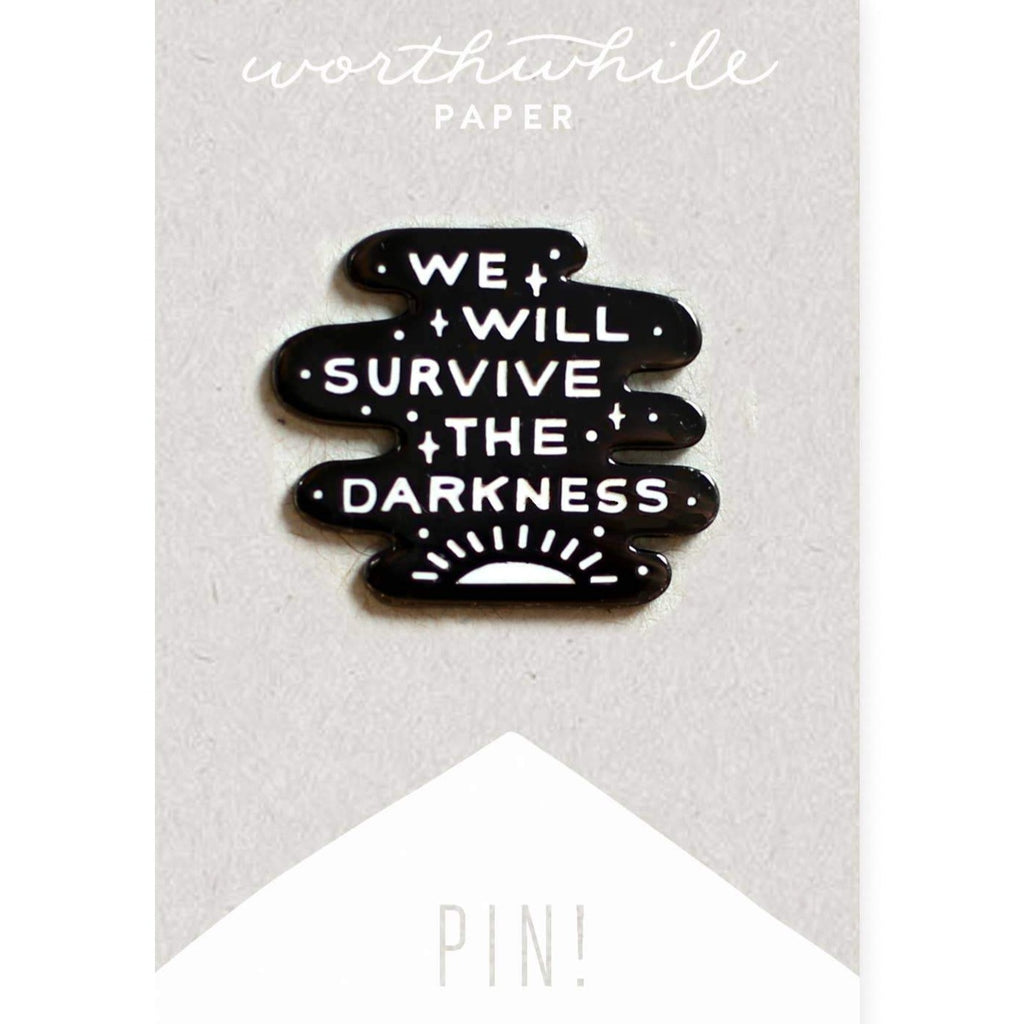 We Will Survive the Darkness Enamel Pin - Freshie & Zero | artisan handmade hammered jewelry | handmade in Nashville, TN