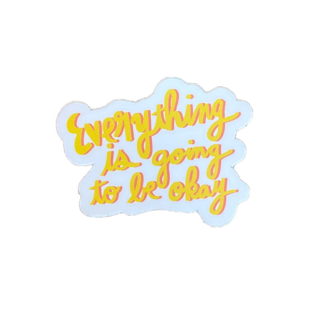 Everything Is Going To Be Okay Sticker - Freshie & Zero