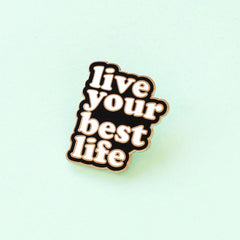 Live Your Best Life Enamel Pin - Freshie & Zero | artisan handmade hammered jewelry | handmade in Nashville, TN