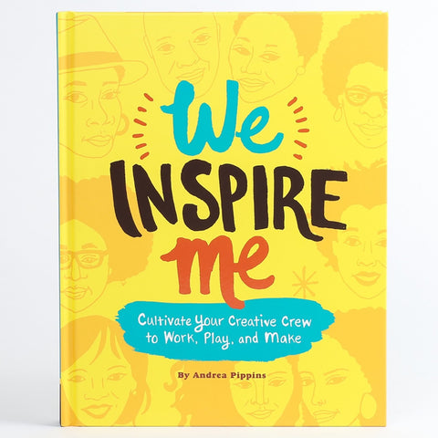 We Inspire Me Book - Cultivate Your creative crew to work, play, and make
