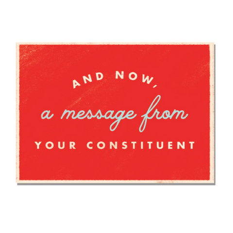 A Message From Your Constituent - Political Action Postcard