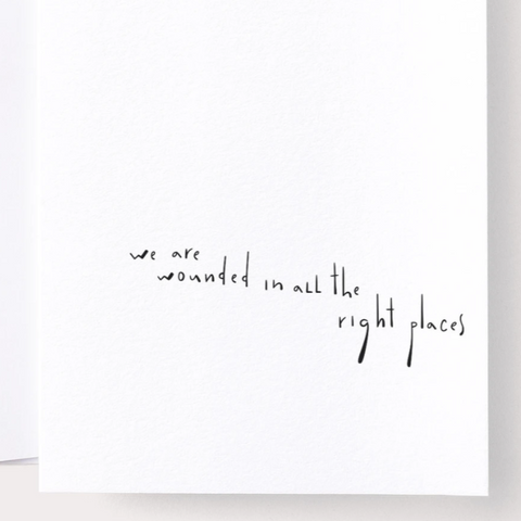 We Are Wounded in all the Right Places Card by Noat Paper