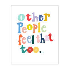 Other People Feel That Too Print 8x10 - Freshie & Zero