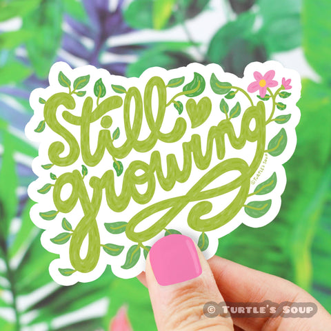 Still Growing Plant Lover Vinyl Sticker