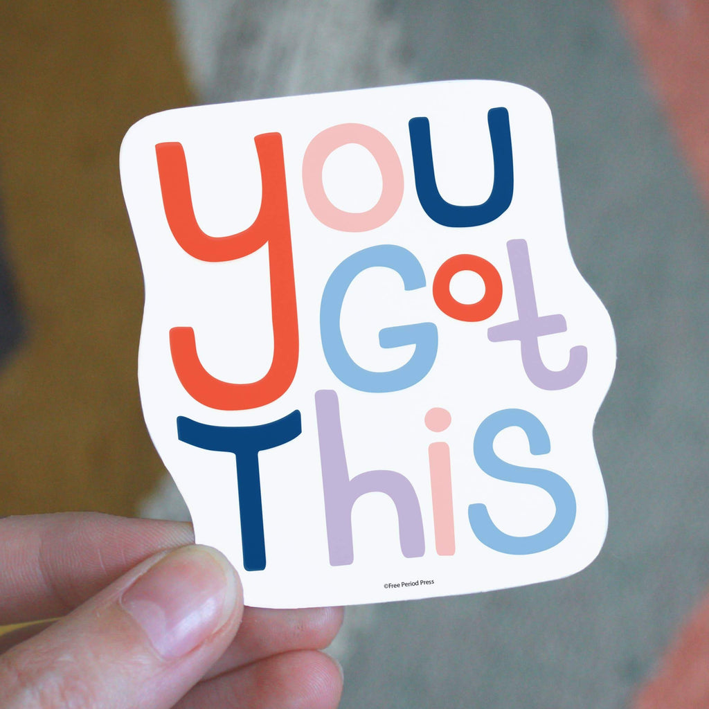 You Got This Vinyl Sticker - Freshie & Zero Studio Shop