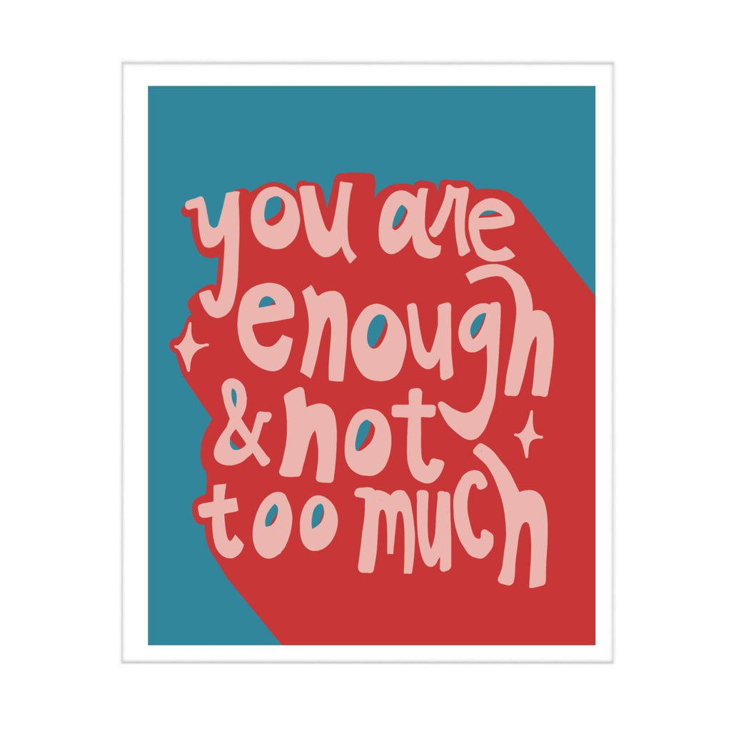 You Are Enough & Not Too Much 8x10 Print - Freshie & Zero | artisan handmade hammered jewelry | handmade in Nashville, TN