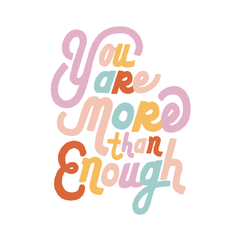 You Are More Than Enough Mini Art Print 4x6 - Freshie & Zero Studio Shop