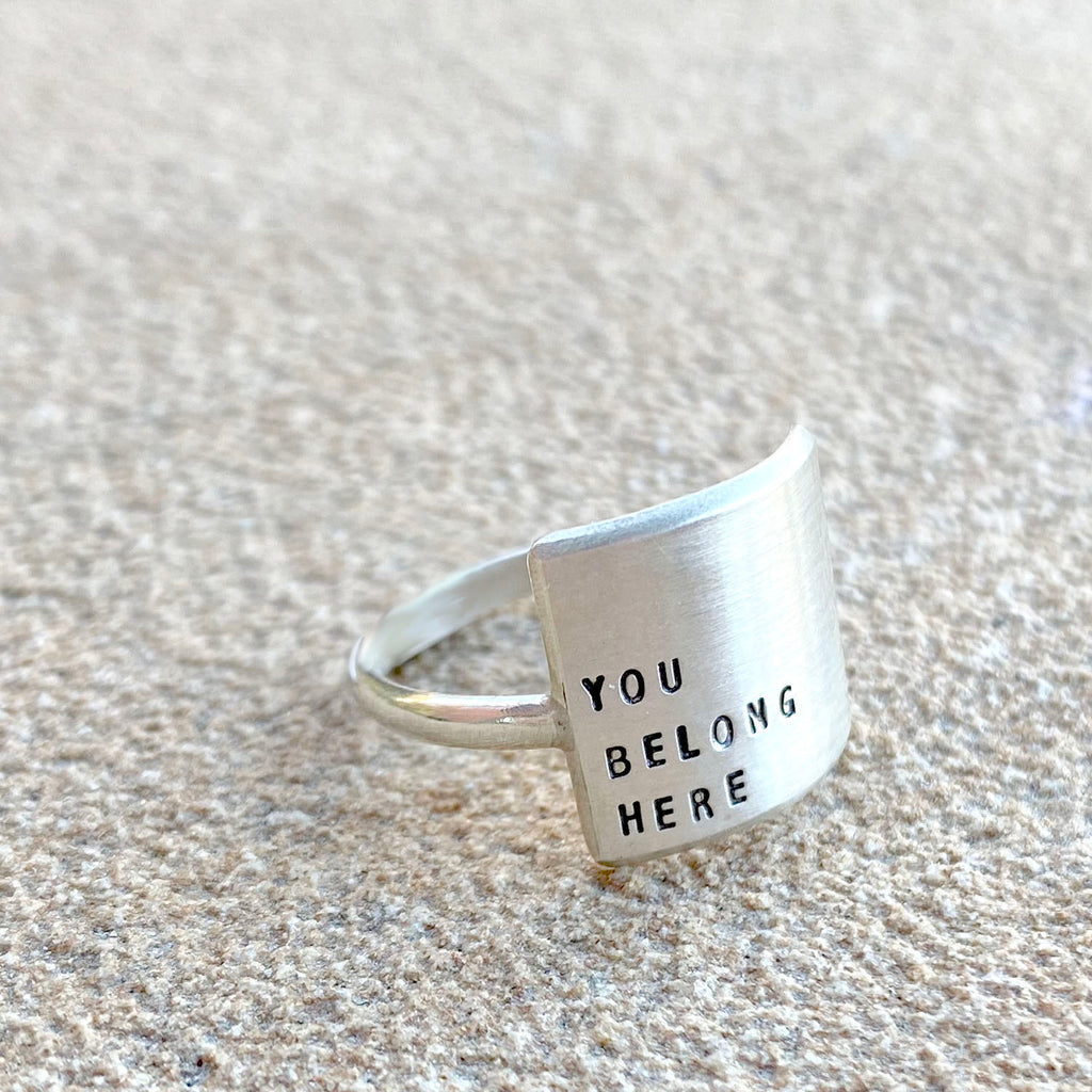You Belong Here - Sterling Silver Hand Stamped Message Ring - Freshie & Zero Studio Shop