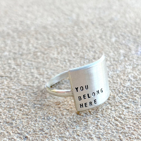 You Belong Here - Sterling Silver Hand Stamped Message Ring