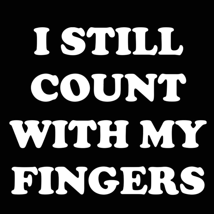 I Still Count With My Fingers Men's T-Shirt