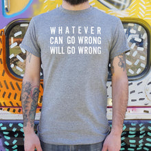 Load image into Gallery viewer, Murphy's Law Whatever Can Go Wrong Will Go Wrong T-Shirt (Mens)