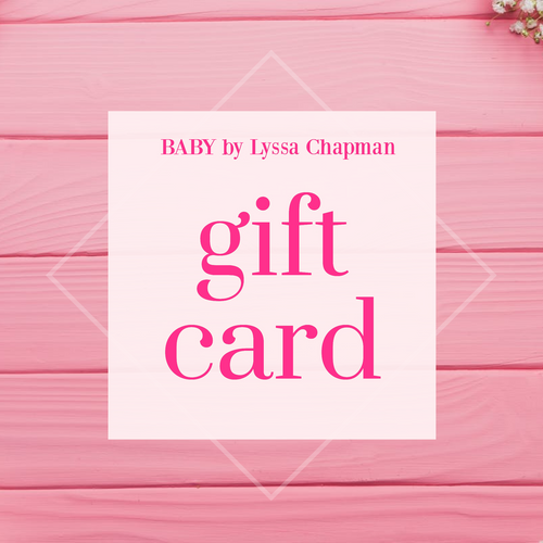 Baby By Lyssa Chapman Gift Card $25-$150