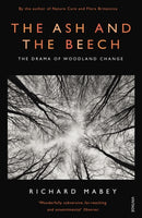The Ash and The Beech : The Drama of Woodland Change-9780099587231