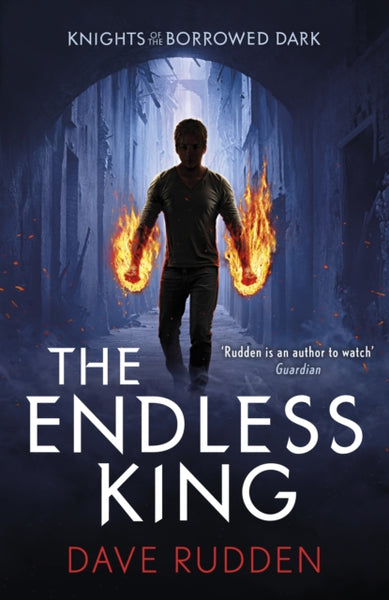 The Endless King (Knights of the Borrowed Dark Book 3)-9780141356624
