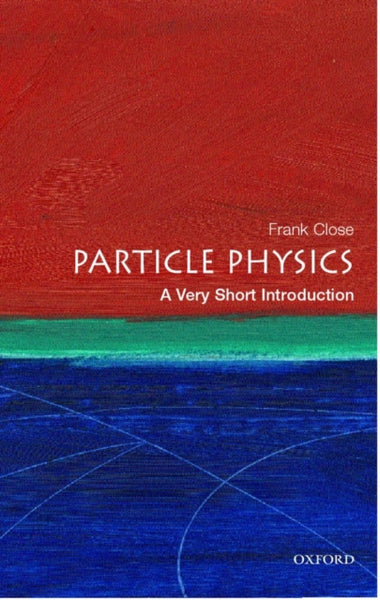 Particle Physics: A Very Short Introduction-9780192804341