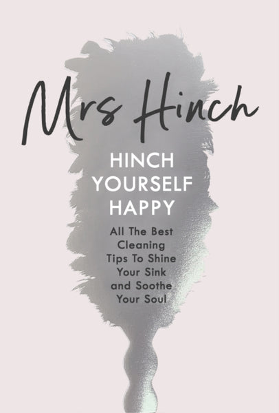 Hinch Yourself Happy : All The Best Cleaning Tips To Shine Your Sink And Soothe Your Soul-9780241399750