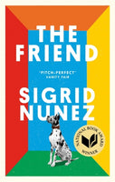 The Friend : Winner of the National Book Award for Fiction-9780349012810