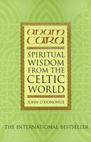 Anam Cara : Spiritual Wisdom from the Celtic World-9780553505924