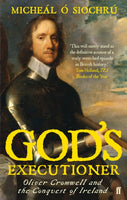 God's Executioner : Oliver Cromwell and the Conquest of Ireland-9780571218462