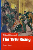 A Short History of the 1916 Rising-9780717144167