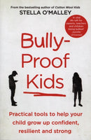 Bully-Proof Kids : Practical tools to help your child to grow up confident, resilient and strong-9780717175420