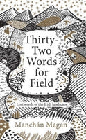 THIRTYTWO WORDS FOR FIELD-9780717187973