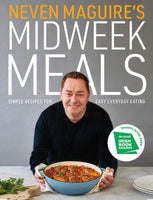 Neven Maguire's Midweek Meals : Simple recipes for easy everyday eating-9780717189786