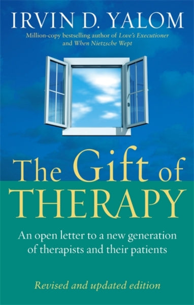 The Gift Of Therapy : An open letter to a new generation of therapists and their patients-9780749923730