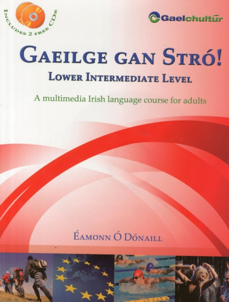 Gaeilge Gan Stro! - Lower Intermediate Level : A Multimedia Irish Language Course for Adults-9780956361417