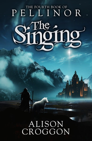 The Singing : The Fourth Book of Pellinor-9781406338775