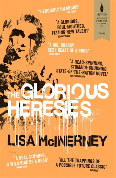 The Glorious Heresies : Winner of the Baileys' Women's Prize for Fiction 2016-9781444798883