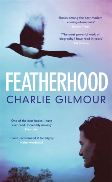 Featherhood : 'The best piece of nature writing since H is for Hawk, and the most powerful work of biography I have read in years' Neil Gaiman-9781474609470
