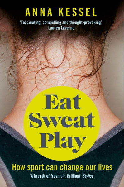 Eat Sweat Play : How Sport Can Change Our Lives-9781509808106