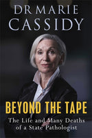 Beyond the Tape : The Life and Many Deaths of a State Pathologist-9781529352573