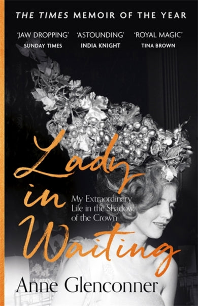 Lady in Waiting : My Extraordinary Life in the Shadow of the Crown-9781529359107