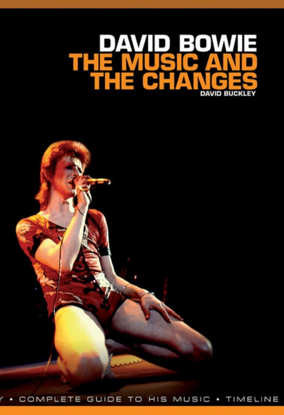 David Bowie: The Music and the Changes : Complete Guide to the Music of David Bowie-9781780389882