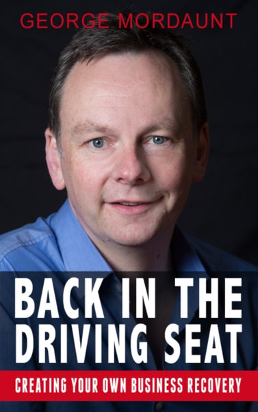 Back in the Driving Seat : Creating Your Own Business Recovery-9781781171394