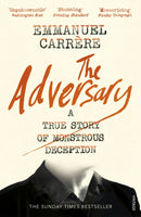 The Adversary : A True Story of Monstrous Deception-9781784705800