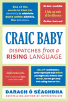 Craic Baby : Dispatches from a Rising Language-9781788545259